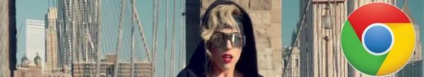 Lady Gaga Chrome - Lady Gaga utilise Chrome