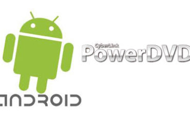 android powerdvd 370x247 - PowerDVD débarque sur Android