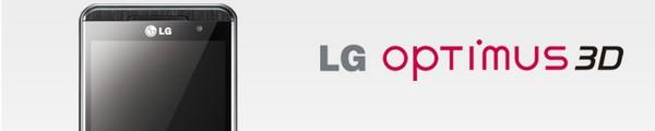 LG OPTIMUS 3D - LG Optimus 3D arrive
