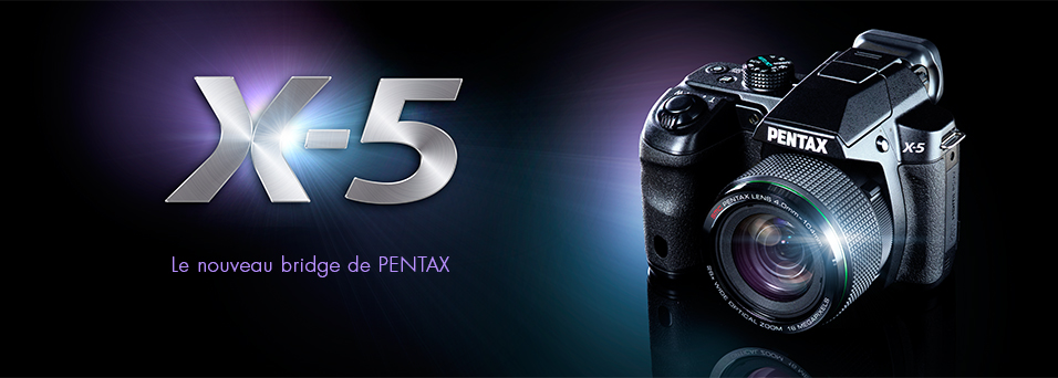 X 5 banner 1 homepage. - Pentax Ricoh Imaging Company : une équipe qui marche ?