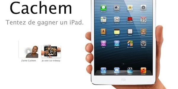 cachem gagner ipad - Votez pour Cachem et tentez de gagner un iPad