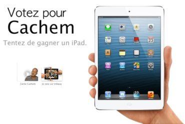 gagner ipad 370x247 - Votez pour Cachem et tentez de gagner un iPad
