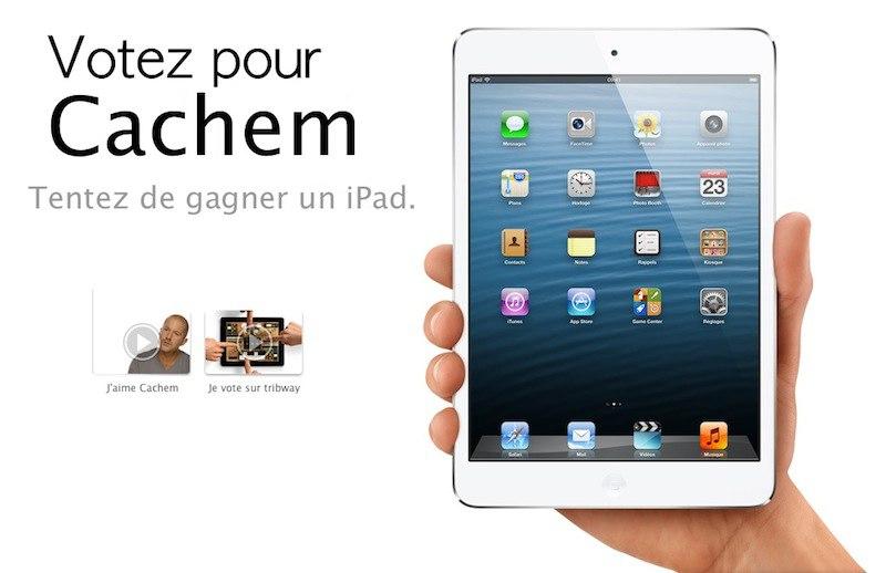 gagner ipad - Votez pour Cachem et tentez de gagner un iPad