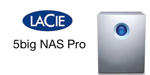test lacie 5big NAS pro - Test LaCie 5big NAS Pro