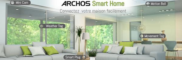 archos smart home - ARCHOS dévoile sa gamme d'objets connectés