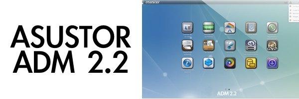 ASUSTOR ADM 22 - ASUSTOR ADM 2.2 Beta, le premier test