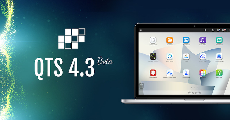 QNAP QTS4.3 - NAS - Qnap lance QTS 4.3 en Bêta