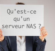 Qu'est-ce qu'un serveur NAS ?