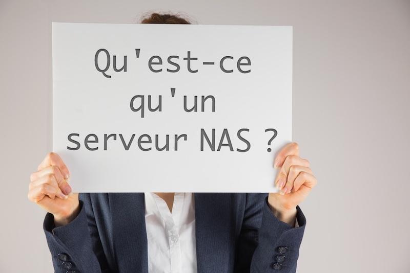 qu est ce qu un nas - Qu'est-ce qu'un serveur NAS ?