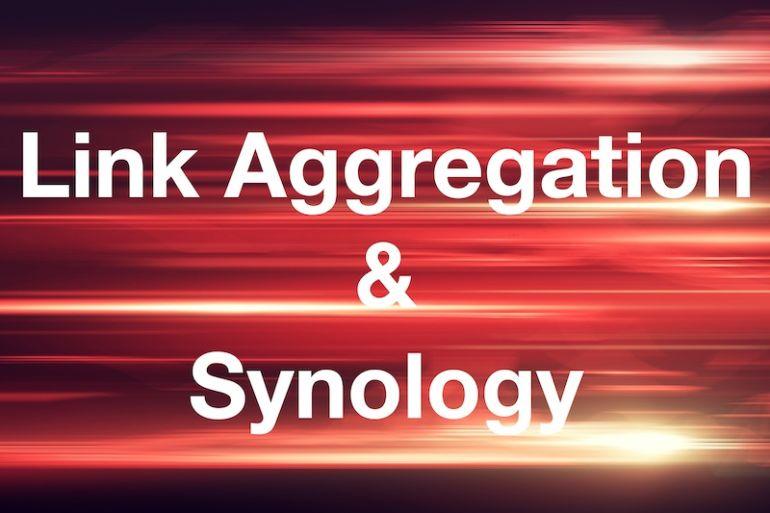 link aggregation Synology 770x513 - Agrégation de liens et NAS Synology