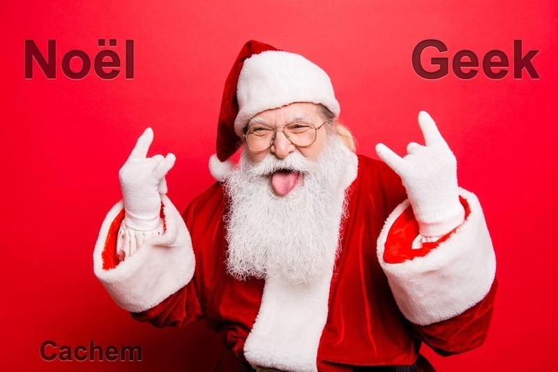 noel geek cachem - Noël Geek - Smartphones pour tous les budgets... (Bonus à la fin)
