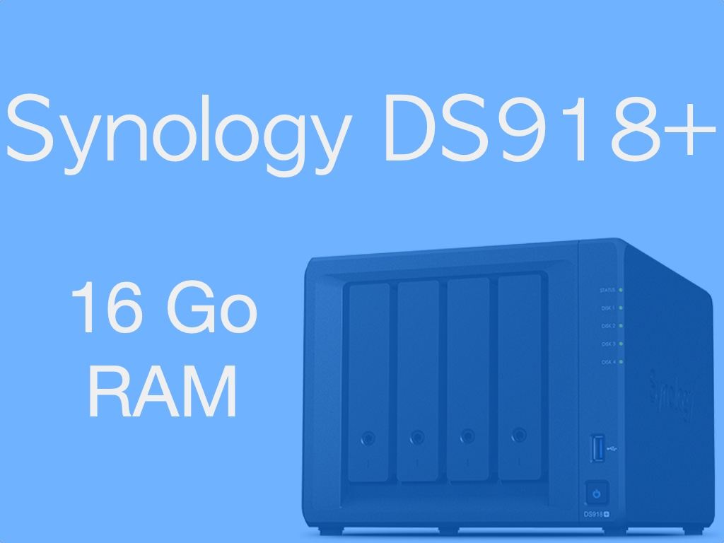 16Go RAM Synology DS918 - 16Go de RAM dans un NAS Synology DS918+ : Oui c'est possible...