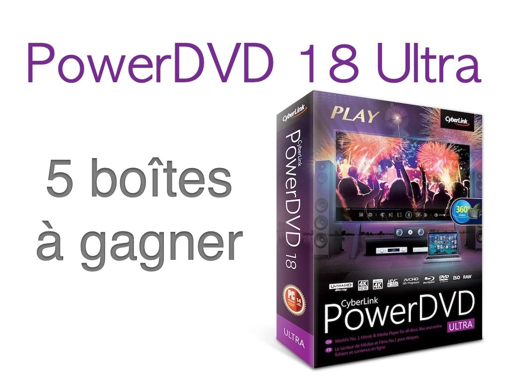 gagner powerDVD18 - Concours - PowerDVD 18 Ultra  [Partenariat]