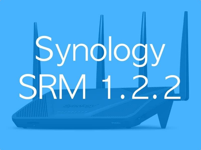 Synology SRM 122 - Routeur - Synology SRM 1.2.2 est disponible en téléchargement...