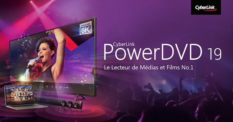 powerdvd 19 - PowerDVD 19 est disponible : vidéos 8K et 64 bits en natif