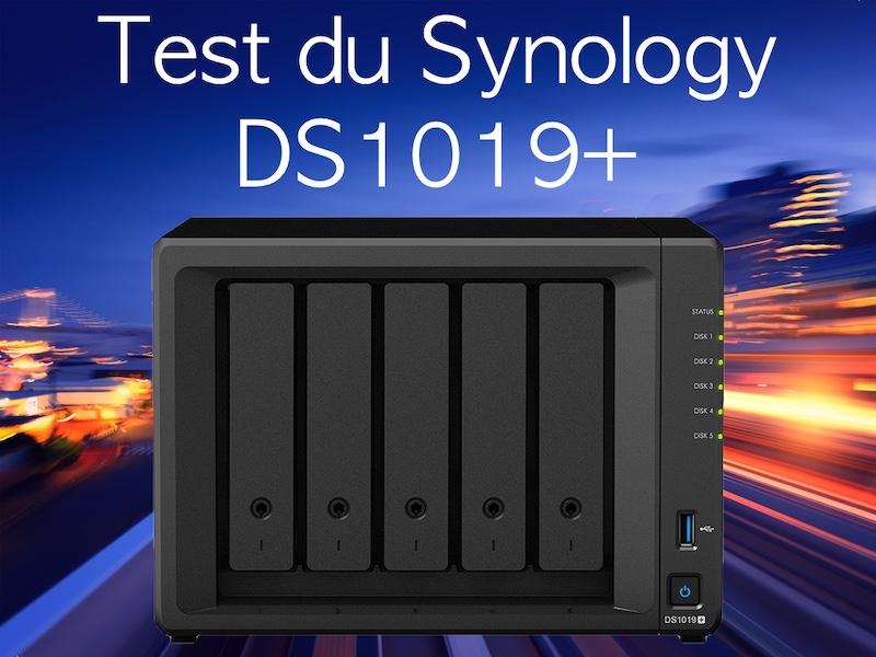 test DS1019plus - NAS - Test du Synology DS1019+... un air de déjà-vu