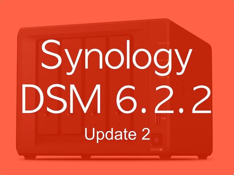DSM 622update2 - Synology DSM 6.2.2 update 2 est disponible pour tous les NAS
