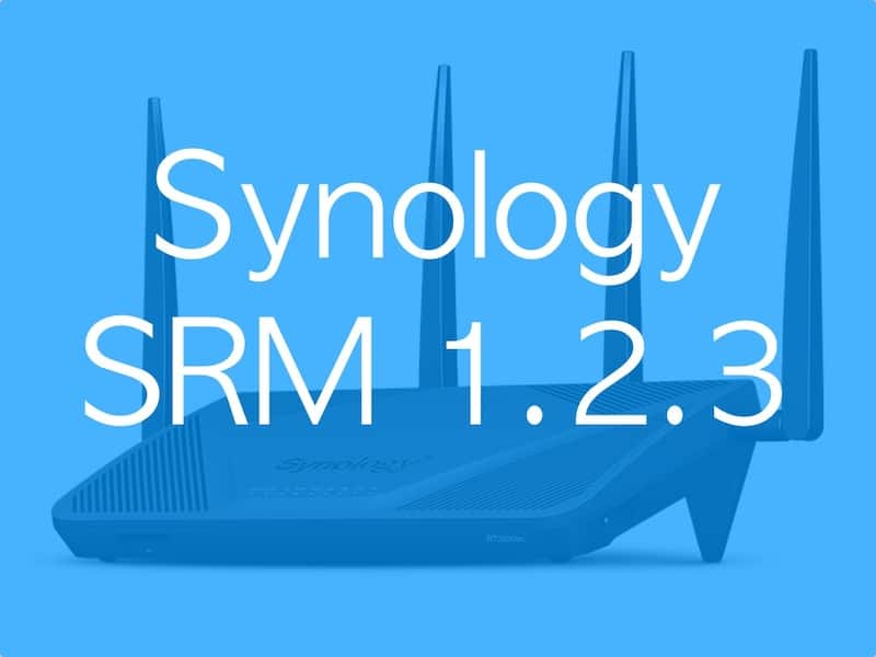 Synology SRM 123 - Synology SRM 1.2.3 est disponible pour tous