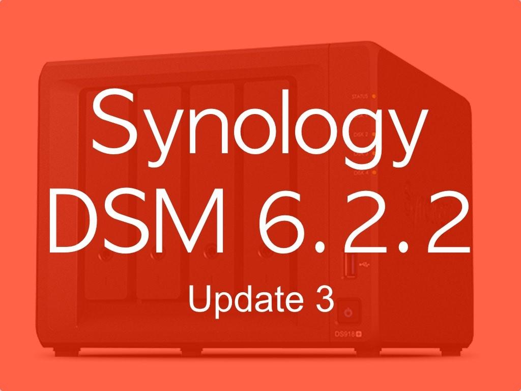 DSM 622 3 - Synology DSM 6.2.2 update 3 : Let's Encrypt, SMB, API Gmail...