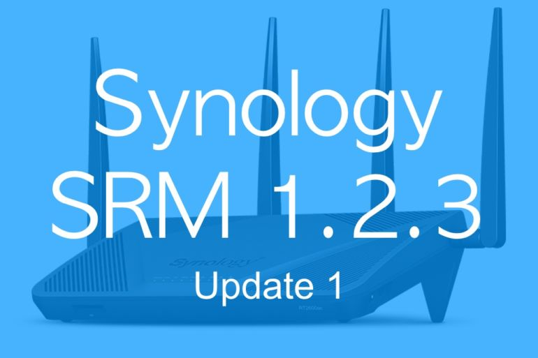 SRM 123 update1 770x513 - [Brève] Synology met à disposition SRM 1.2.3 update 1