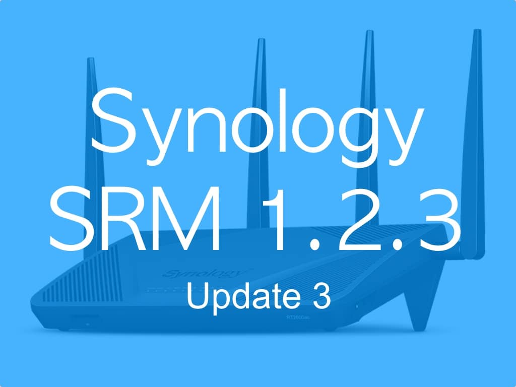 SRM 123 update 3 - Synology SRM 1.2.3 update 3