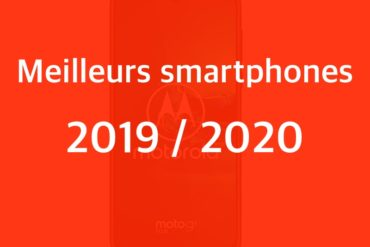 meilleurs smartphones 2019 370x247 - Meilleurs smartphones 2019 / 2020: Nos recommandations pour tous les budgets (500€ max.)