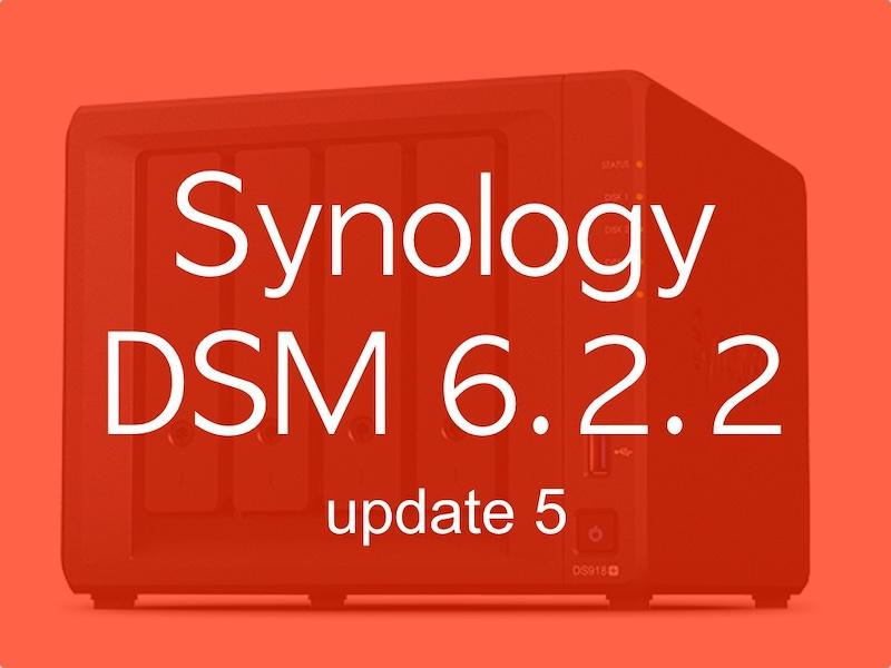 DSM 622 update 5 - Synology DSM 6.2.2 update 5