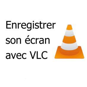 vlc enregistrer 293x293 - Enregistrer son écran (bureau) avec VLC