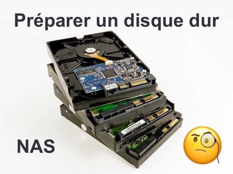 preparer disque dur - NAS : Préparer un disque dur (tester sa santé)