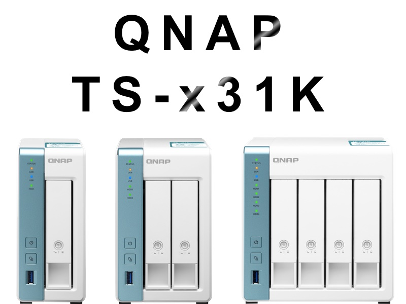 QNAP TS x31K - QNAP annonce sa gamme TS-x31K(X)