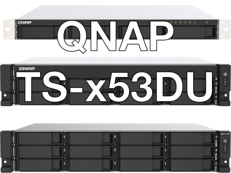 TS x53DU - NAS - QNAP lance la gamme TS-x53DU (Quad Core, 2,5 GbE...)