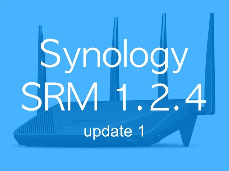 SRM 124 update 1 - Synology SRM 1.2.4 update 1