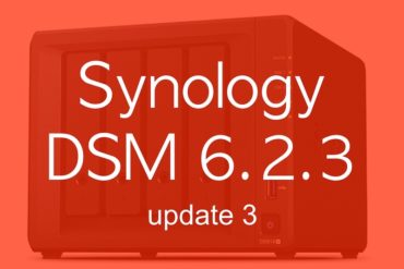 Synology DSM 6.2.3 update 3 370x247 - NAS - Synology DSM 6.2.3 update 3 : avalanche de corrections...