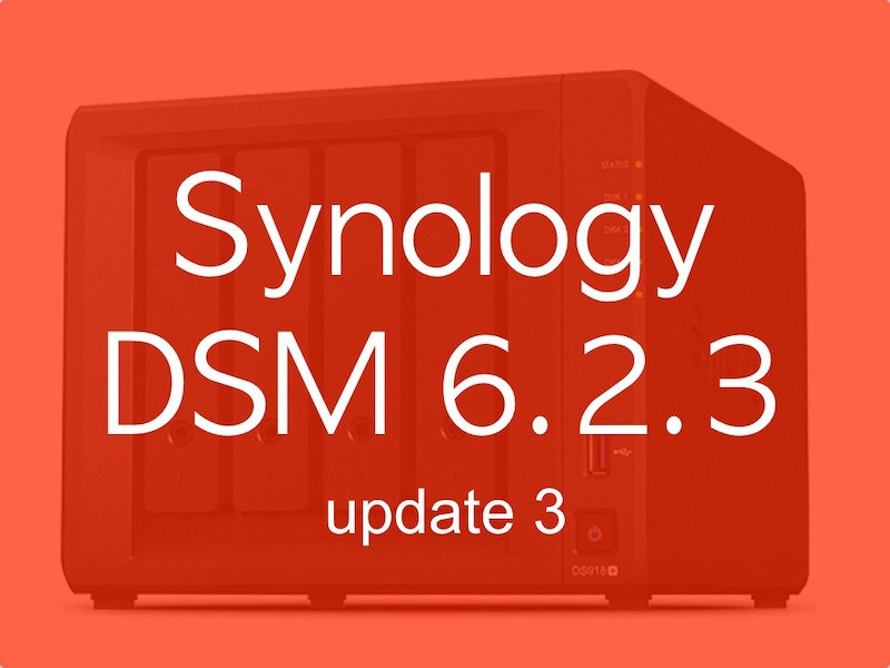 Synology DSM 6.2.3 update 3 - NAS - Synology DSM 6.2.3 update 3 : avalanche de corrections...