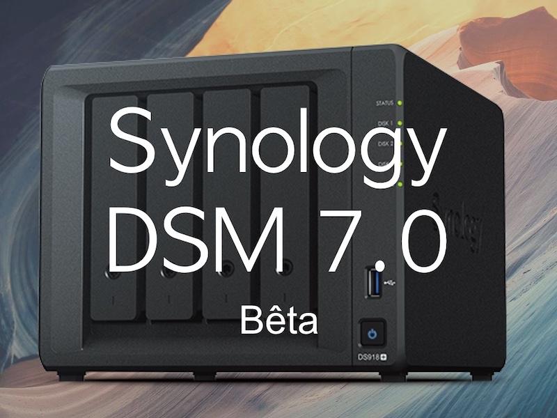 Synology Dsm70 2020  - Synology DSM 7.0 Bêta est disponible pour tous