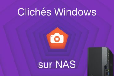 cliches windows nas 370x247 - Sauvegarder une image système de Windows sur un NAS Synology, QNAP... (Ghost)