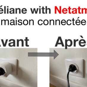 celiane Netatmo avant apres 293x293 - Céliane with Netatmo (Legrand) : découverte, installation, prix, avis et support
