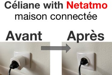 celiane Netatmo avant apres 370x247 - Céliane with Netatmo (Legrand) : découverte, installation, prix, avis et support