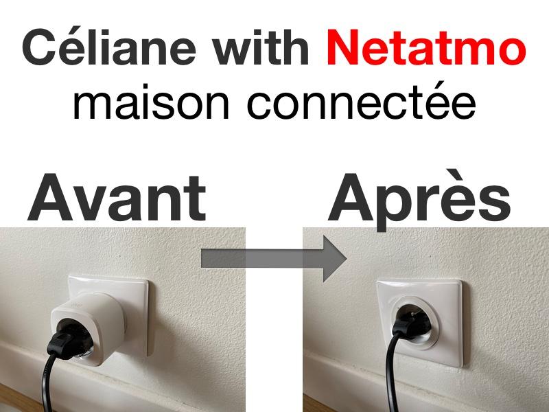 celiane Netatmo avant apres - Céliane with Netatmo (Legrand) : découverte, installation, prix, avis et support