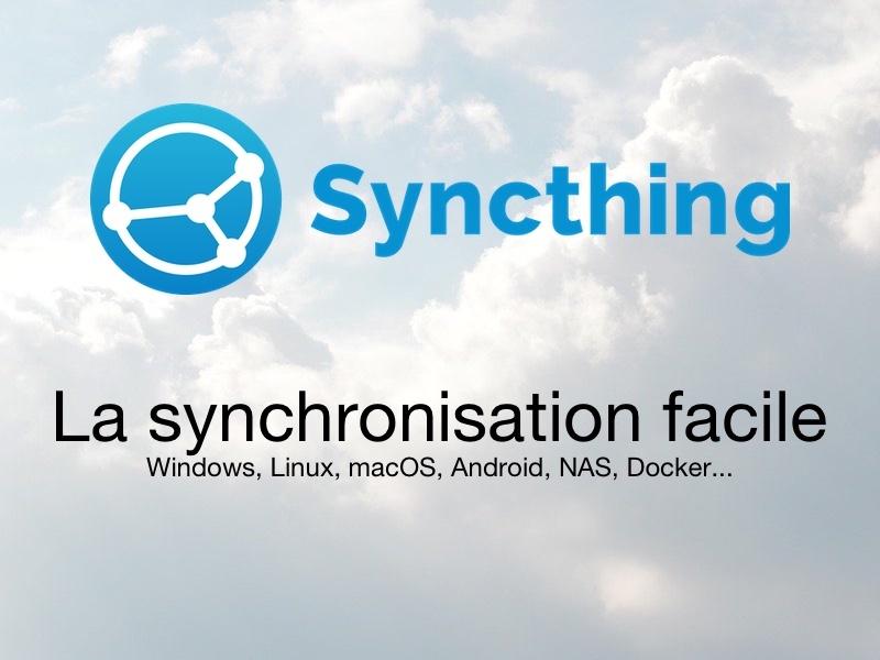 Syncthing - Syncthing 1.14 est disponible pour tous... (alternative à Resilio / BTSync)