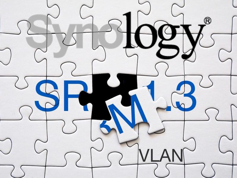 Synology SRM 13 2021 - Synology SRM 1.3 en gestation avec support des VLAN