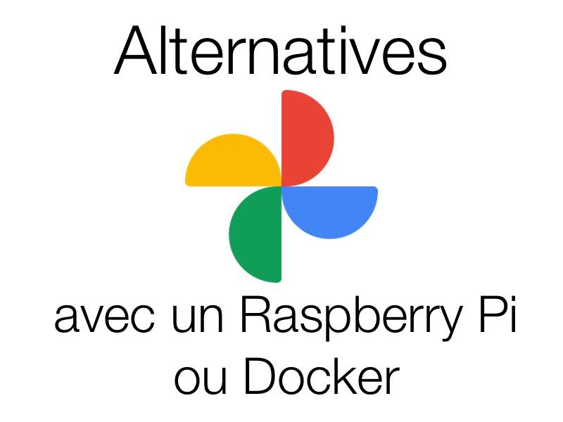 alternatives Google Photos Pi - Alternatives à Google Photos avec un Raspberry Pi (ou Docker)