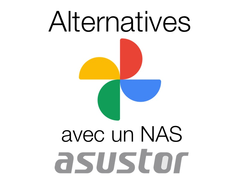 alternatives Google Photos asustor - Alternatives à Google Photos avec un NAS Asustor