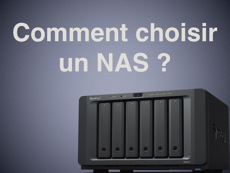 choisir NAS - Comment bien choisir un NAS ? Baie, disque, processeur, connectique