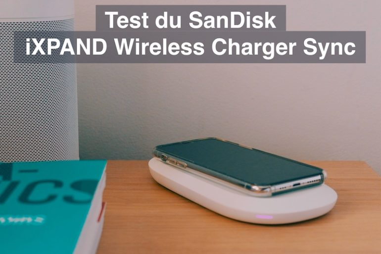 test sandisk ixpand wireless charger sync 770x513 - Test SanDisk iXPAND Wireless Charger Sync