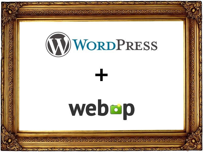 wordpress webp - WebP et Wordpress (conversion, performance, perte de qualité...)
