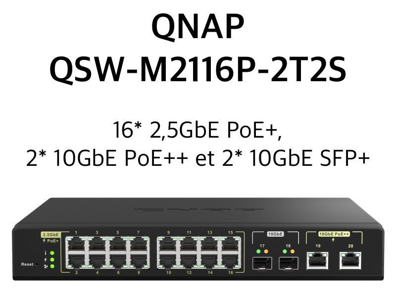 QNAP QSW M2116P 2T2S - QNAP QSW-M2116P-2T2S : Switch 10GbE PoE++ et 2,5GbE PoE+