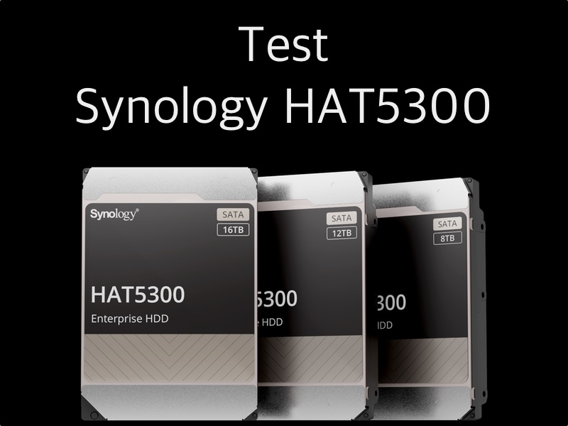 test synology hta5300 - Test Synology HAT5300 8 To : un disque dur pas comme les autres