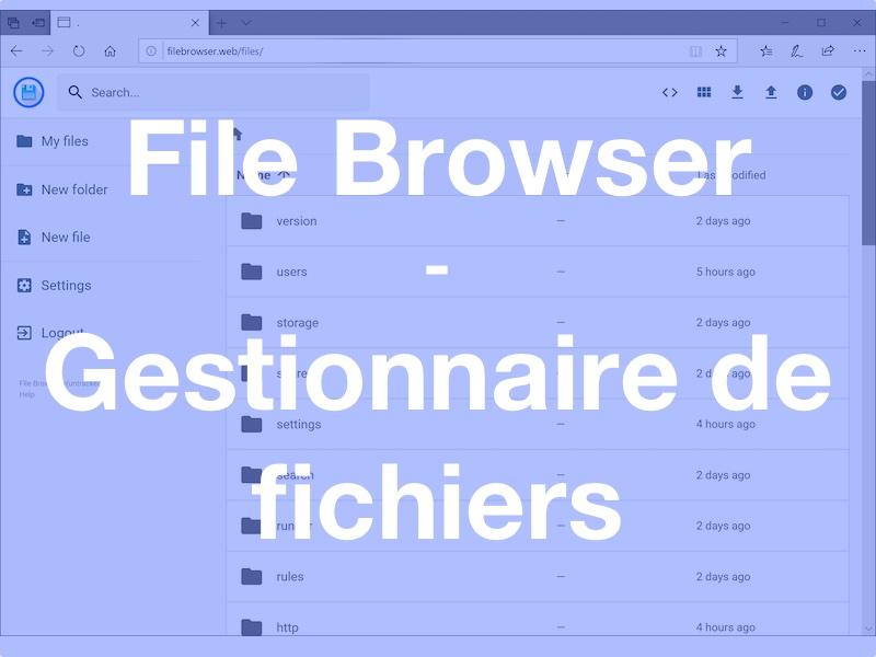file browser linux - File Browser, LE gestionnaire de fichiers gratuit pour votre serveur...