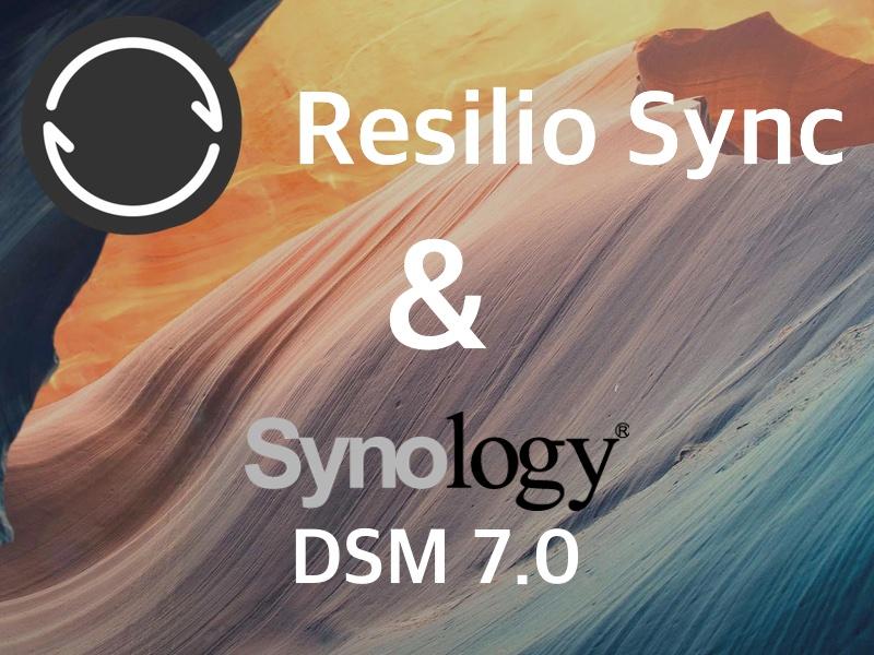 resilio synology dsm7 - NAS - Resilio Sync et Synology DSM 7.0